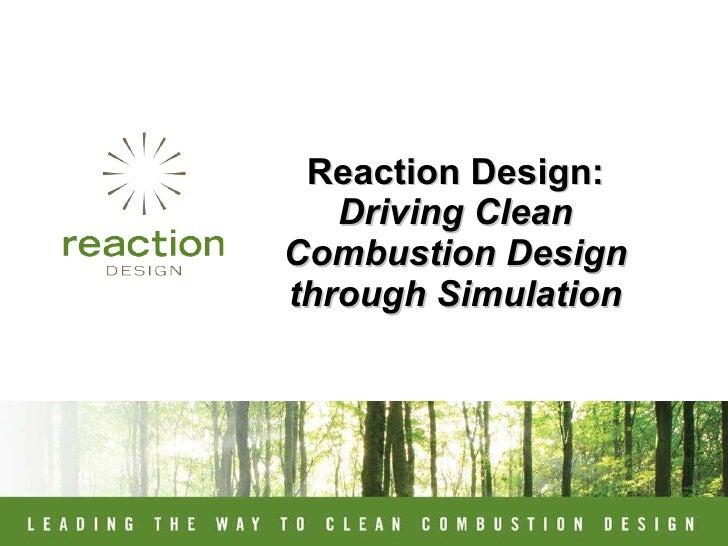 Reaction Design: Driving Clean Combustion Design through Simulation