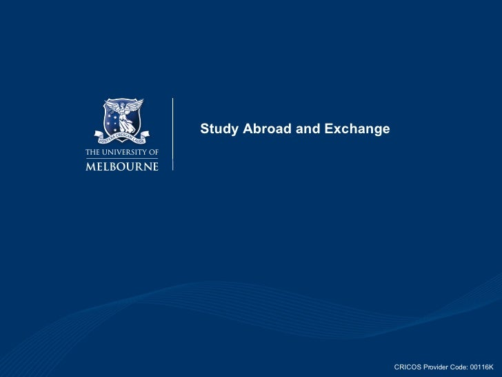 Study Abroad and Exchange CRICOS Provider Code: 00116K