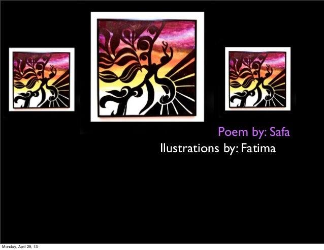 Poem by: SafaIlustrations by: FatimaMonday, April 29, 13