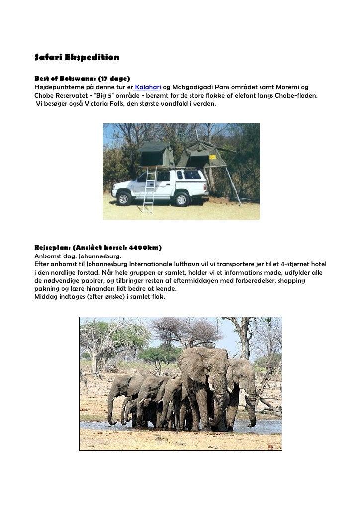 Safari Ekspedition  Best of Botswana: (17 dage) Højdepunkterne på denne tur er Kalahari og Makgadigadi Pans området samt M...