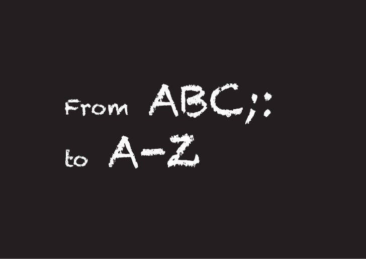 From  ABC;:to   A-Z