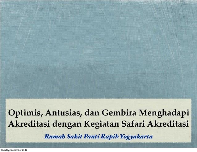 Optimis, Antusias, dan Gembira Menghadapi Akreditasi dengan Kegiatan Safari Akreditasi Rumah Sakit Panti Rapih Yogyakarta ...
