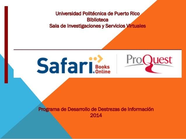 Universidad Politécnica de Puerto Rico Biblioteca Sala de Investigaciones y Servicios Virtuales Programa de Desarrollo de ...