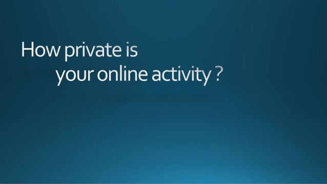 How private is your online activity?