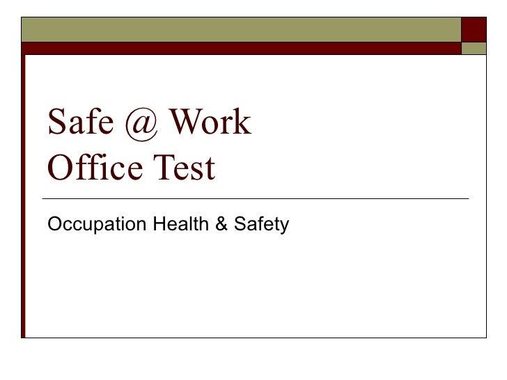 Safe @ Work  Office Test Occupation Health & Safety