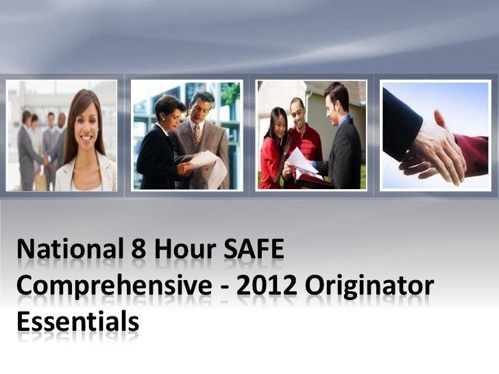 National 8 Hour SAFEComprehensive - 2012 OriginatorEssentials