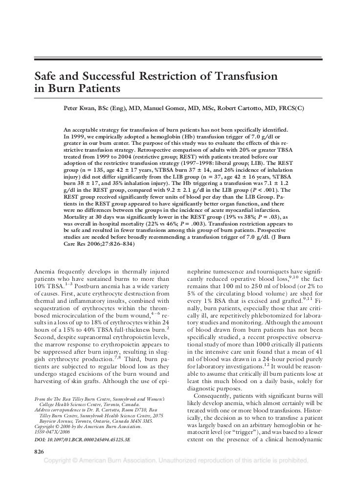 Safe and Successful Restriction of Transfusionin Burn Patients             Peter Kwan, BSc (Eng), MD, Manuel Gomez, MD, MS...