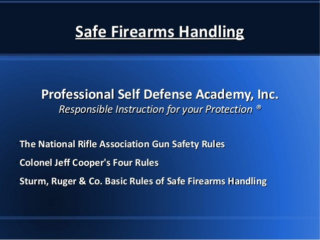 Safe Firearms HandlingSafe Firearms Handling Professional Self Defense Academy, Inc.Professional Self Defense Academy, Inc...
