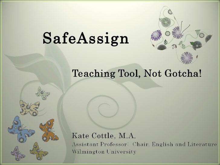 SafeAssign Teaching Tool ...Not Gotcha