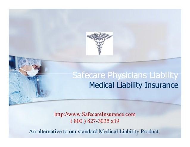 Safecare Physicians Liability Medical Liability Insurance  http://www.SafecareInsurance.com ( 800 ) 827-3035 x19 An altern...