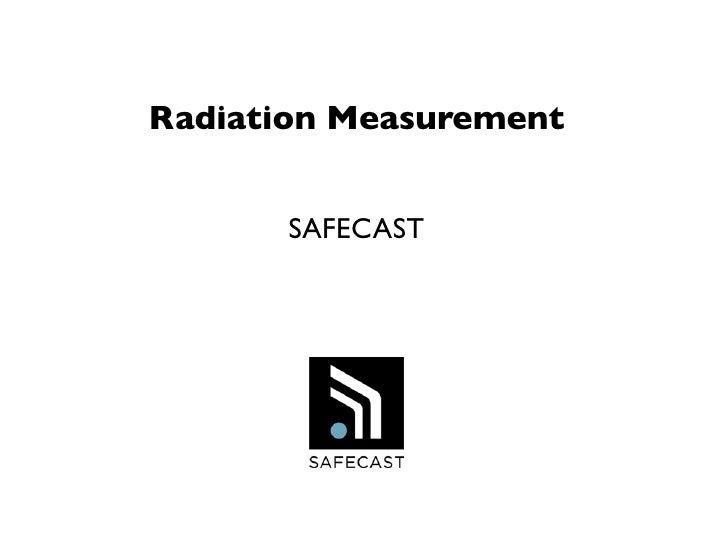 Radiation Measurement       SAFECAST