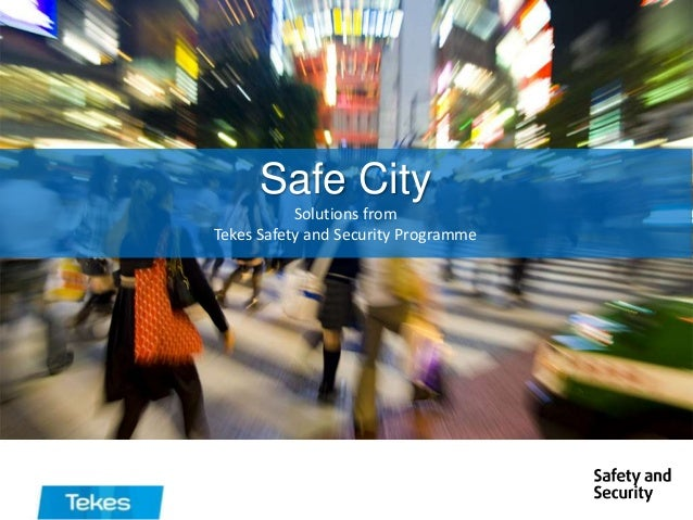 Safe City Solutions from Tekes Safety and Security Programme