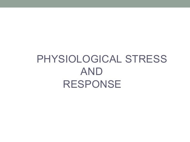 physiological stress and response