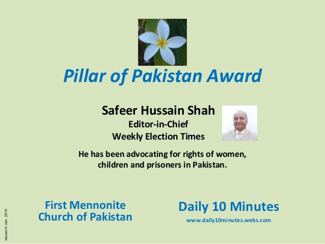Pillar of Pakistan Award Safeer Hussain Shah Editor-in-Chief Weekly Election Times  Issued in Jan 2014  He has been advoca...