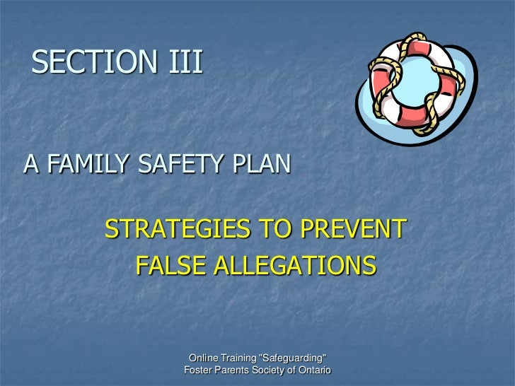 """SECTION IIIA FAMILY SAFETY PLAN      STRATEGIES TO PREVENT        FALSE ALLEGATIONS            Online Training """"Safeguardi..."""