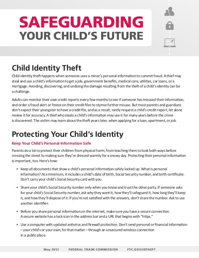 SAFEGUARDING YOUR CHILD'S FUTURE Child Identity Theft Child identity theft happens when someone uses a minor's personal in...