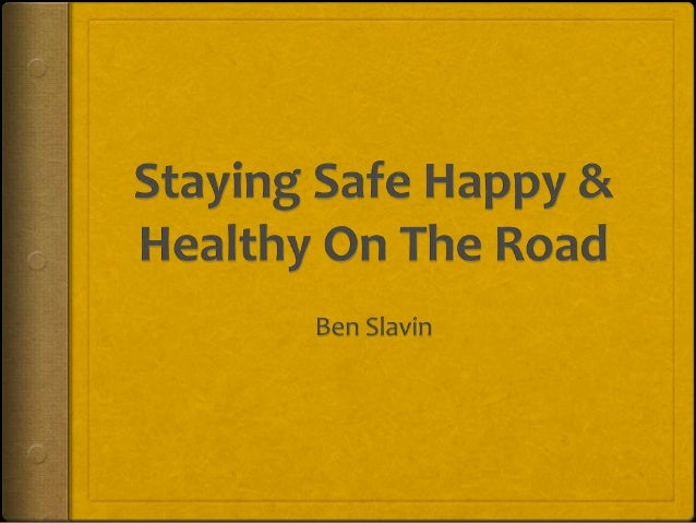 Staying Safe, Happy and Healthy on the Road