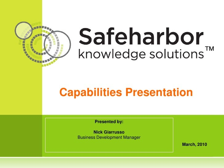 ™    Capabilities Presentation            Presented by:            Nick Giarrusso    Business Development Manager         ...