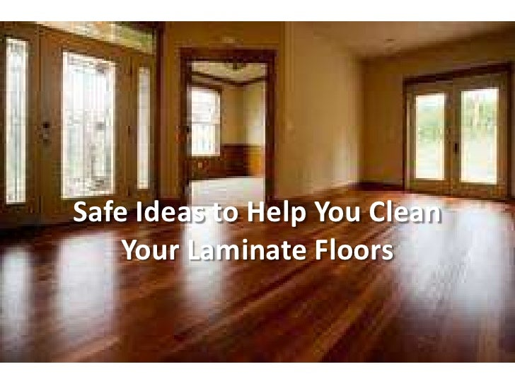 Safe ideas to help you clean your laminate
