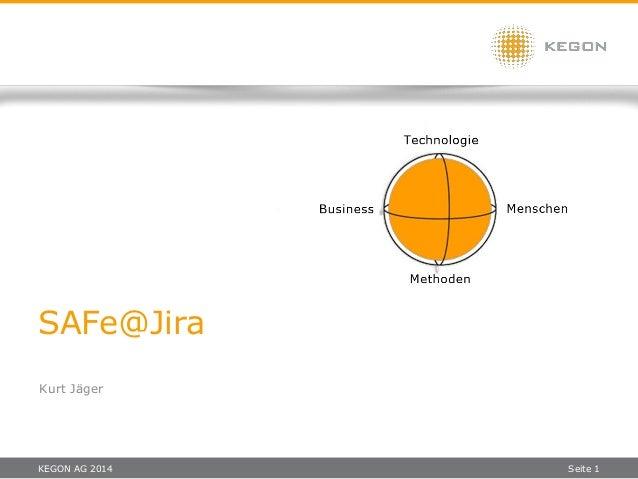 KEGON AG 2014 Seite 1 SAFe@Jira Kurt Jäger