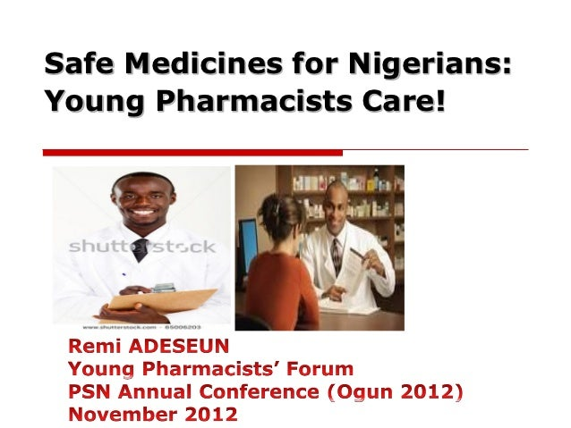 Safe Medicines for Nigerians:Young Pharmacists Care!