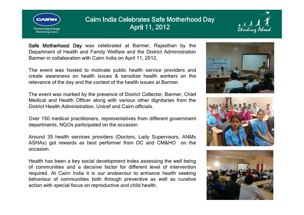 Cairn India Celebrates Safe Motherhood Day                                       April 11, 2012Safe Motherhood Day was cel...