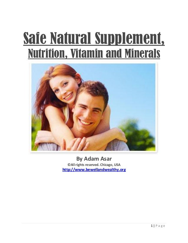 Safe natural supplement, nutrition, vitamin and minerals