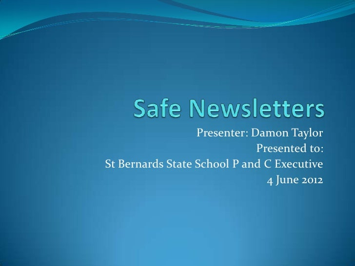 Presenter: Damon Taylor                              Presented to:St Bernards State School P and C Executive              ...