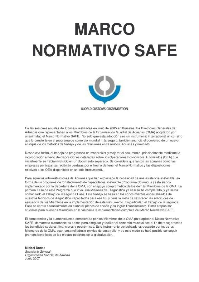 MARCO NORMATIVO SAFE En las sesiones anuales del Consejo realizadas en junio de 2005 en Bruselas, los Directores Generales...