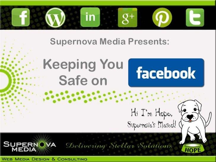 Supernova Media Presents:Keeping You  Safe on