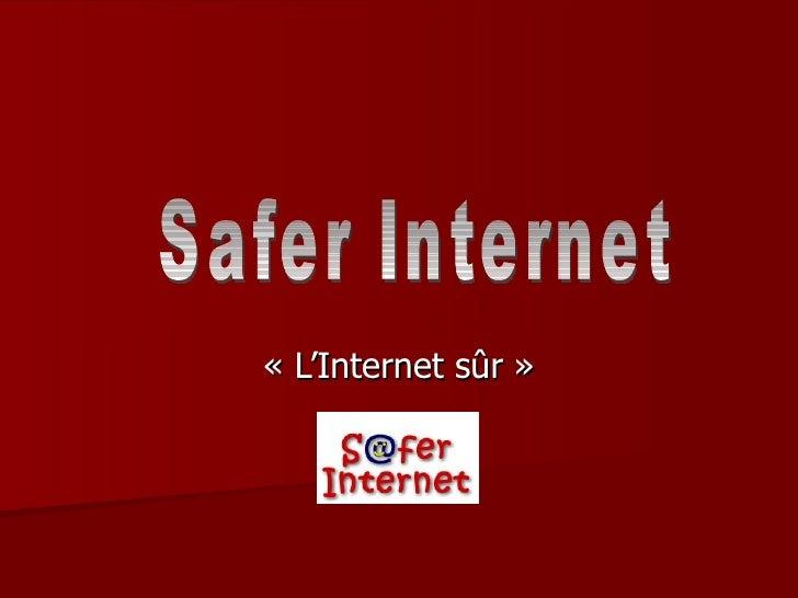 «L'Internet sûr» Safer Internet
