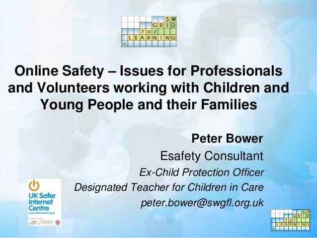 Online Safety – Issues for Professionalsand Volunteers working with Children and    Young People and their Families       ...