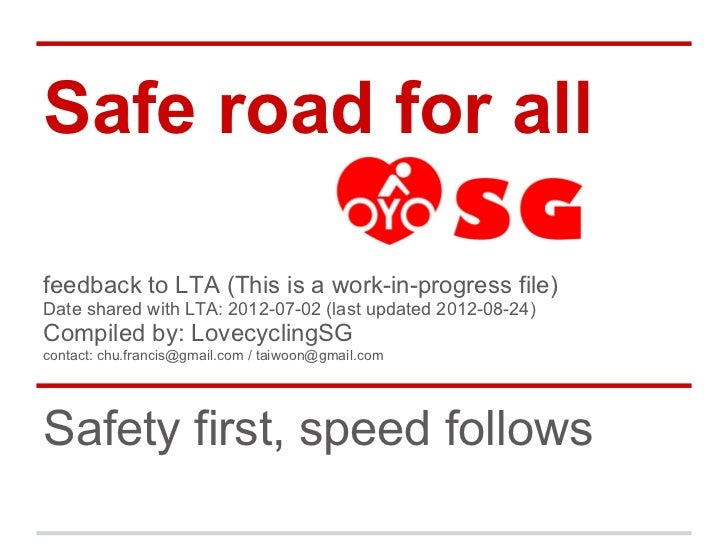 Safe road for allfeedback to LTA (This is a work-in-progress file)Date shared with LTA: 2012-07-02 (last updated 2012-08-2...