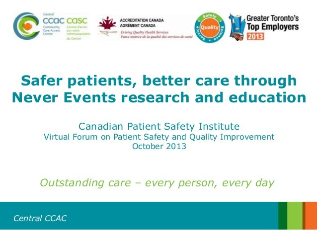 Safer patients, better care through never events, research and education central ccac