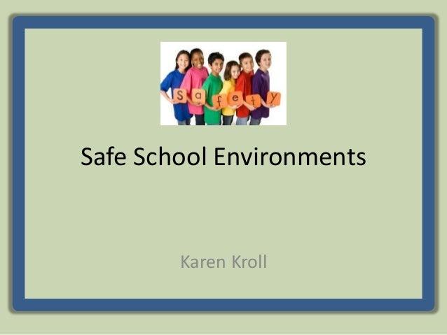 Safe School EnvironmentsKaren Kroll