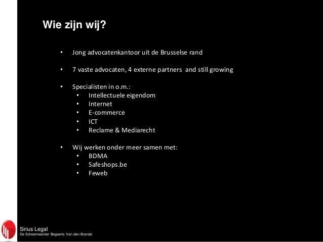 Sirius LegalDe Scheemaecker Bogaerts Van den BrandeWie zijn wij?• Jong advocatenkantoor uit de Brusselse rand• 7 vaste adv...