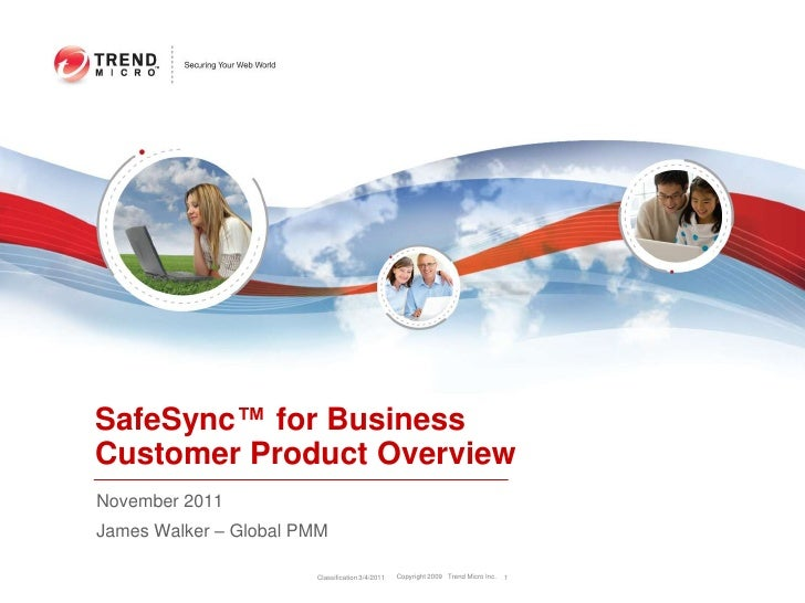 SafeSync™ for BusinessCustomer Product OverviewNovember 2011James Walker – Global PMM                       Classification...