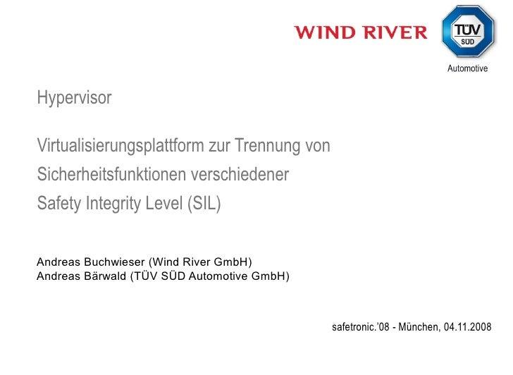Safetronic\'08: Hypervisor (common speech Wind River - TüV SüD)