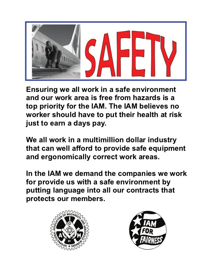 Ensuring we all work in a safe environmentand our work area is free from hazards is atop priority for the IAM. The IAM bel...