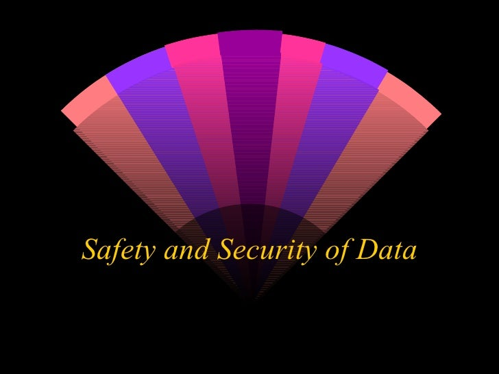 Safety And Security Of Data 1
