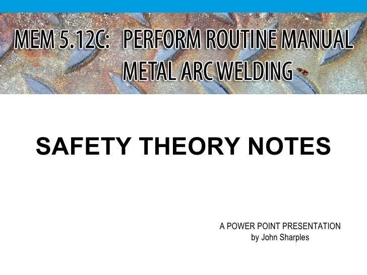 Safety Notes: Manual Metal Arc Welding