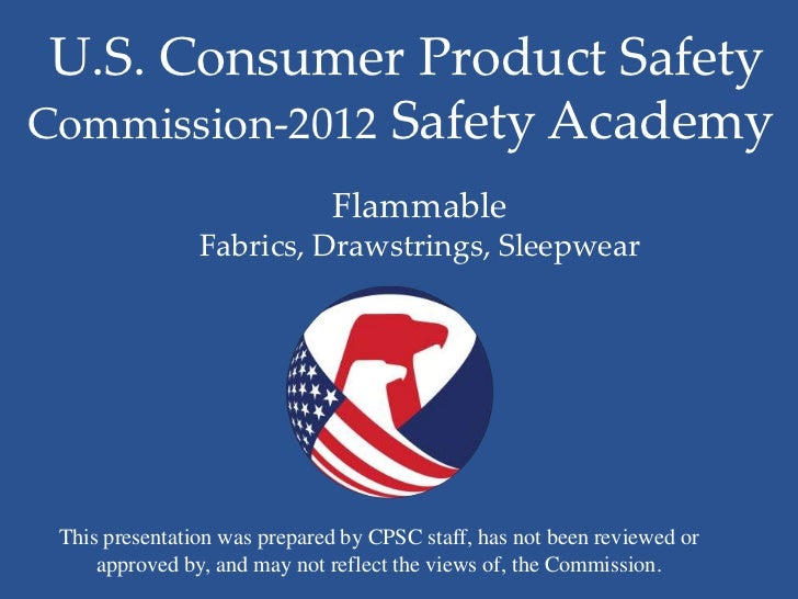 2012 Safety Academy: Flammable Fabrics, Drawstrings, Sleepwear