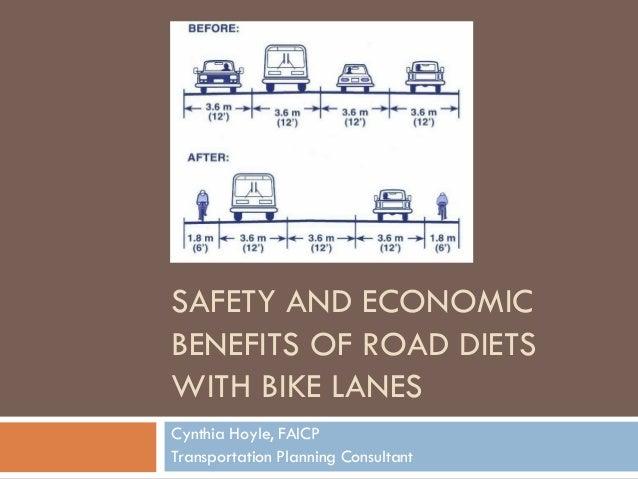 SAFETY AND ECONOMICBENEFITS OF ROAD DIETSWITH BIKE LANESCynthia Hoyle, FAICPTransportation Planning Consultant