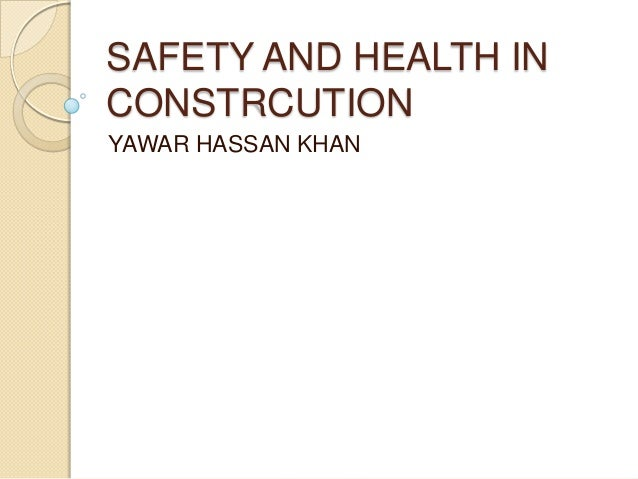SAFETY AND HEALTH INCONSTRCUTIONYAWAR HASSAN KHAN
