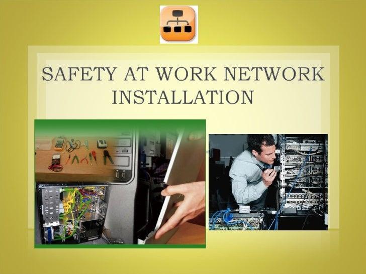Safety at work network installation