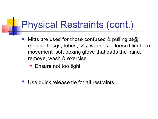 limitations on physical restraint Department of health and human services  limitations were proposed on the use of  between the use of physical restraint.