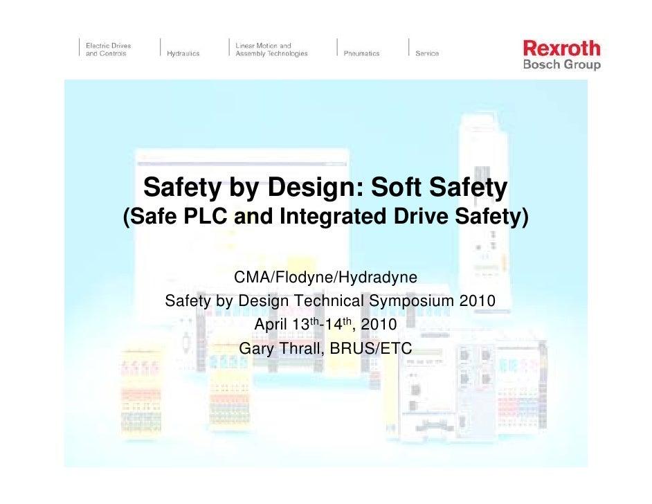Safety by Design: Soft Safety (Safe PLC and Integrated Drive Safety)              CMA/Flodyne/Hydradyne    Safety by Desig...