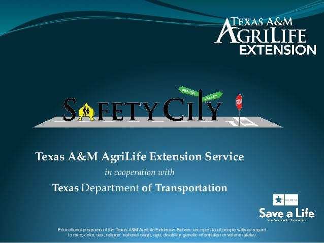 Texas A&M AgriLife Extension Service! in cooperation with! Texas Department of Transportation Educational programs of the ...