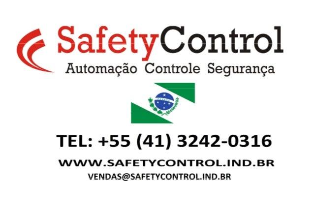 SAFETY CONTROL - (41) 3242-0316 – www.safetycontrol.ind.br