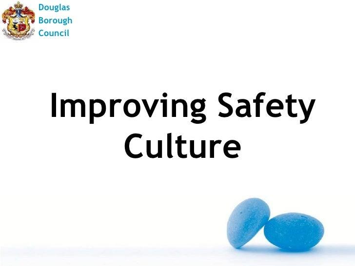 DouglasBoroughCouncil  Improving Safety      Culture